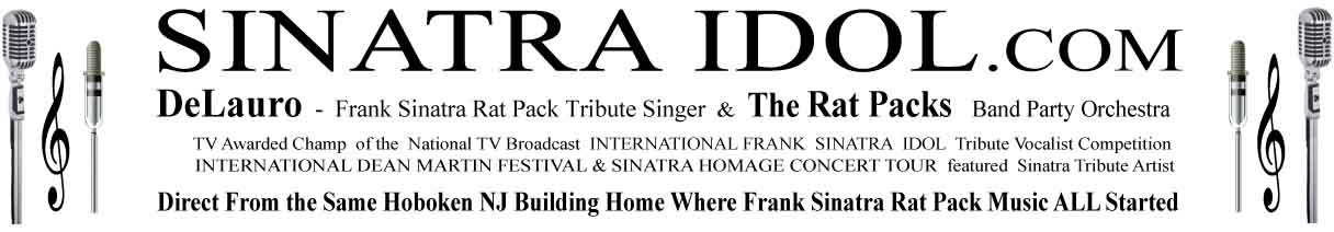 Eric DeLauro SinatraIDOL.com Frank Sinatra singer Rat Pack music vocalist Tribute Crooner Sinatra Idol NYC NY NU singer  Sinatra My Way Our Sinatra Italian festival music Sinatra songs The Rat Pack Idol singer Dean Martin Italian Festival Festa Italiana Hoboken NJ Event Singer MC Spinatra DJ SinatraIDOL.com