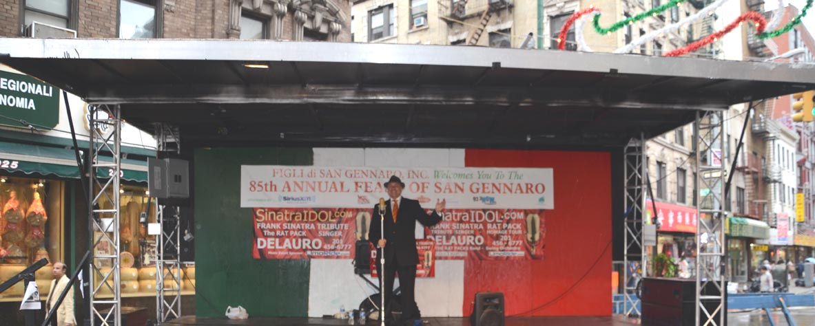 Little Italy NY NYC Music Band Entertainment - Italian singer Italy swing band NYC - delauro, san gennaro, little italy,  sinatra, rat pack, wedding singer, frank sinatra tribute, frank sinatra tribute show singer, frank sinatra tribute act, singer, ny, new york, nyc, new york city, italian singer, little italy singer, little italy music, san gennaro, san gennaro music, entertainment, italian band, italiana, italiani, banda, bande, italian wedding, italian american wedding, italian wedding music, wedding music, italian singer, cantante italiana, cantanti italiani, italiano, matrimoni, matrimonio, italiani, nozze cantante, matrimonio cantanti, nozze musica,