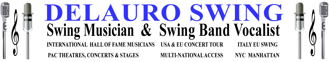 DeLauro swing musician swing band swing frank sinatra tribute singer ny italian singer swing band nyc italy swing dance swing new york city swing band